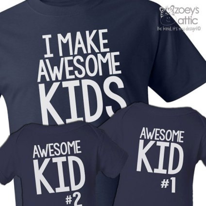 https://www.etsy.com/listing/189515107/i-make-awesome-kids-dad-and-awesome-kids